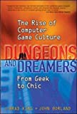 Borland, John: Dungeons and Dreamers: The Rise of Computer Game Culture from Geek to Chic
