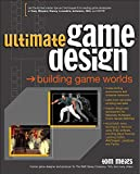 Meigs, Tom: Ultimate Game Design: Building Game Worlds
