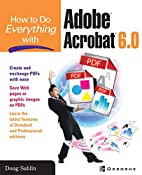How to Do Everything with Adobe Acrobat 6.0…