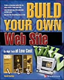 Karlins, David: Build Your Own Web Site: Go High Tech at Low Cost