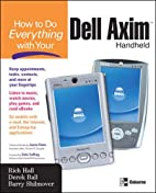 How to Do Everything with Your Dell Axim…