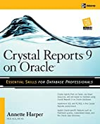 Crystal Reports 9 on Oracle by Marie Annette…