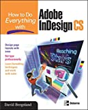 Bergsland, David: How to Do Everything With Adobe Indesign Cs