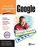 Schneider, Fritz: How to Do Everything with Google