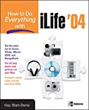 Hart-Davis, Guy: How to Do Everything with iLife '04 (How to Do Everything)