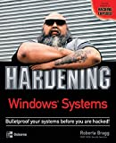Bragg, Roberta: Hardening Windows Systems