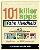 101 Killer Apps for Your Palm Handheld (101…