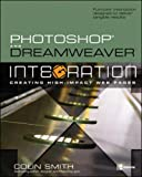 Smith, Colin: Photoshop and Dreamweaver Integration