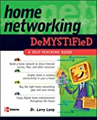 Home Networking Demystified by Larry Long