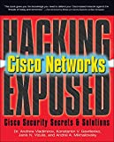 Mikhailovsky, Andrei A.: Hacking Exposed Cisco Networks: Cisco Security Secrets &amp; Solutions