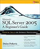 Petkovic, Dusan: Microsoft SQL Server 2005: A Beginner's Guide
