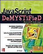 JavaScript Demystified by James Keogh