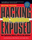 Scambray, Joel: Hacking Exposed Web Applications