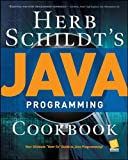 Schildt, Herbert: Herb Schildt's Java Programming Cookbook