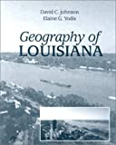 Johnson, David: Geography of Louisiana