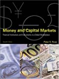 Peter S. Rose: Money And Capital Markets: Financial Institutions And Instruments In A Global Marketplace