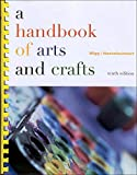 Wigg, Philip R.: A Handbook of Arts and Crafts