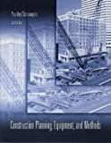 Peurifoy, Robert L.: Construction Planning, Equipment and Methods