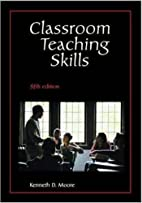 Classroom Teaching Skills by Kenneth D.…