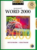 Hutchinson-Clifford, Sarah: Advantage Series:  Microsoft Word 2000 Complete Edition