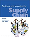 Simchi-Levi, David: Designing and Managing the Supply Chain: Concepts, Strategies, and Case Studies