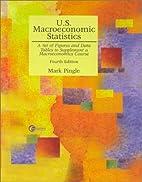 U.S. Macroeconomics Statistics by Mark…