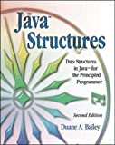 Bailey, Duane A.: Java Structures: Data Structures in Java for the Principled Programmer