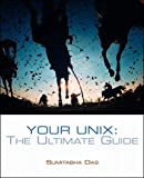 Das, Sumitabha: Your Unix: The Ultimate Guide
