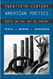 Mason, David: Twentieth-Century American Poetics: Poets on the Art of Poetry