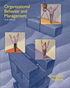 Organizational Behavior and Management by…
