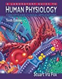 Fox, Stuart Ira: A Laboratory Guide to Human Physiology: Concepts and Clinical Applications
