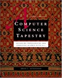 Astrachan, Owen L.: A Computer Science Tapestry: Exploring Programming and Computer Science With C++