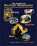 Eugene J. Palka: The Scope of Military Geography: Across the Spectrum from Peacetime to War