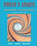 Foerster, Sharon W.: Punto Y Aparte: Spanish in Review/moving Toward Fluency
