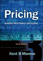 Pricing: Making Profitable Decisions by Kent…