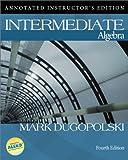 Dugopolski: Annotated Instructor's Edition to Accompany Intermediate Algebra