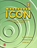 Freeman, Donald: ICON: International Communication Through English - Level 1 Workbook
