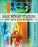 Fahey, Thomas D.: Basic Weight Training for Men and Women