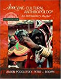 Aaron Podolefsky: Applying Cultural Anthropology: An Introductory Reader
