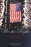 Patterson, Thomas E.: We the People: A Concise Introduction to American Politics