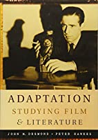 Adaptation: Studying Film and Literature by…