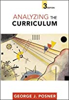 Analyzing The Curriculum by George J. Posner