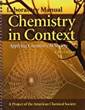 American Chemical Society: Laboratory Manual to accompany Chemistry In Context: Applying Chemistry To Society