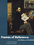 Frames of Reference: Art, History, and the…