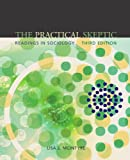 McIntyre, Lisa J.: The Practical Skeptic: Readings in Sociology