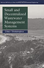 Small & Decentralized Wastewater Management…