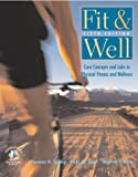 Fahey, Thomas D.: Fit & Well: Core Concepts and Labs in Physical Fitness and Wellness with HQ 4.2 CD, Fitness & Nutrition Journal and PW/OLC Bind-in Passcard