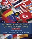 Boyer, Mark A.: International Politics On The World Stag: Brief