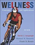 Rosato, Frank D.: Wellness: Concepts and Applications