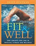 Fahey, Thomas D.: Fit And Well: Core Concepts And Labs In Physical Fitness And Wellness Brief Edtion